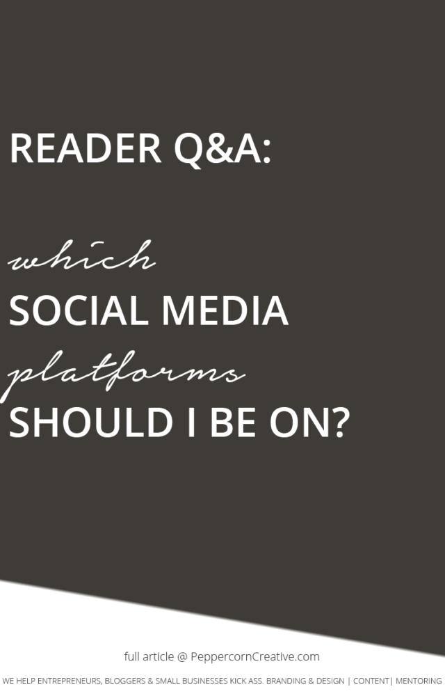 Which social media platforms should I be on? - PeppercornCreative.com   website design agency and blog & business mentor in Vancouver BC