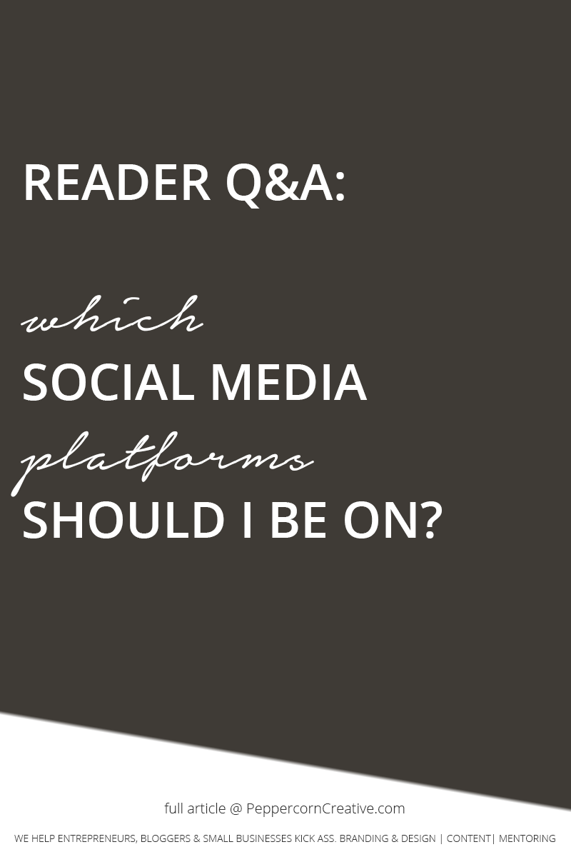Which social media platforms should I be on? - PeppercornCreative.com | website design agency and blog & business mentor in Vancouver BC