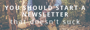 You Should Start A Newsletter - Peppercorn Creative