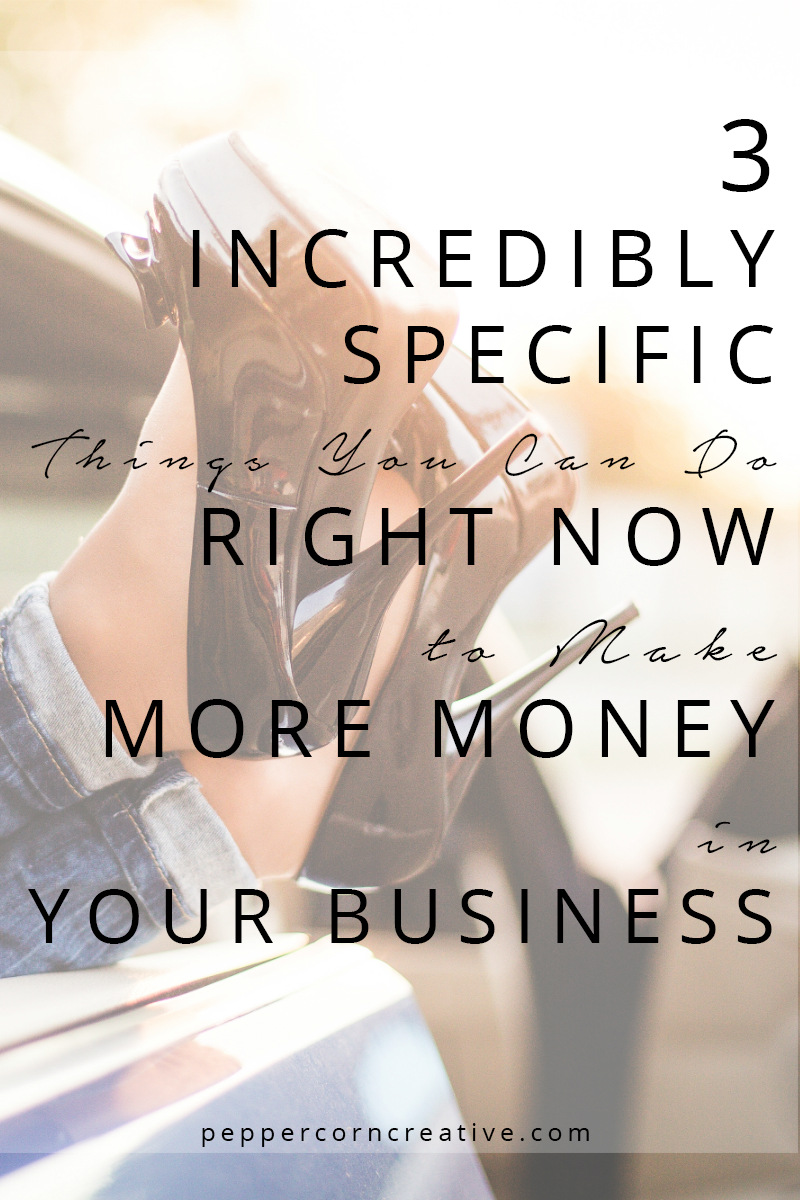 How to Make More Money in Small Business - Peppercorn Creative