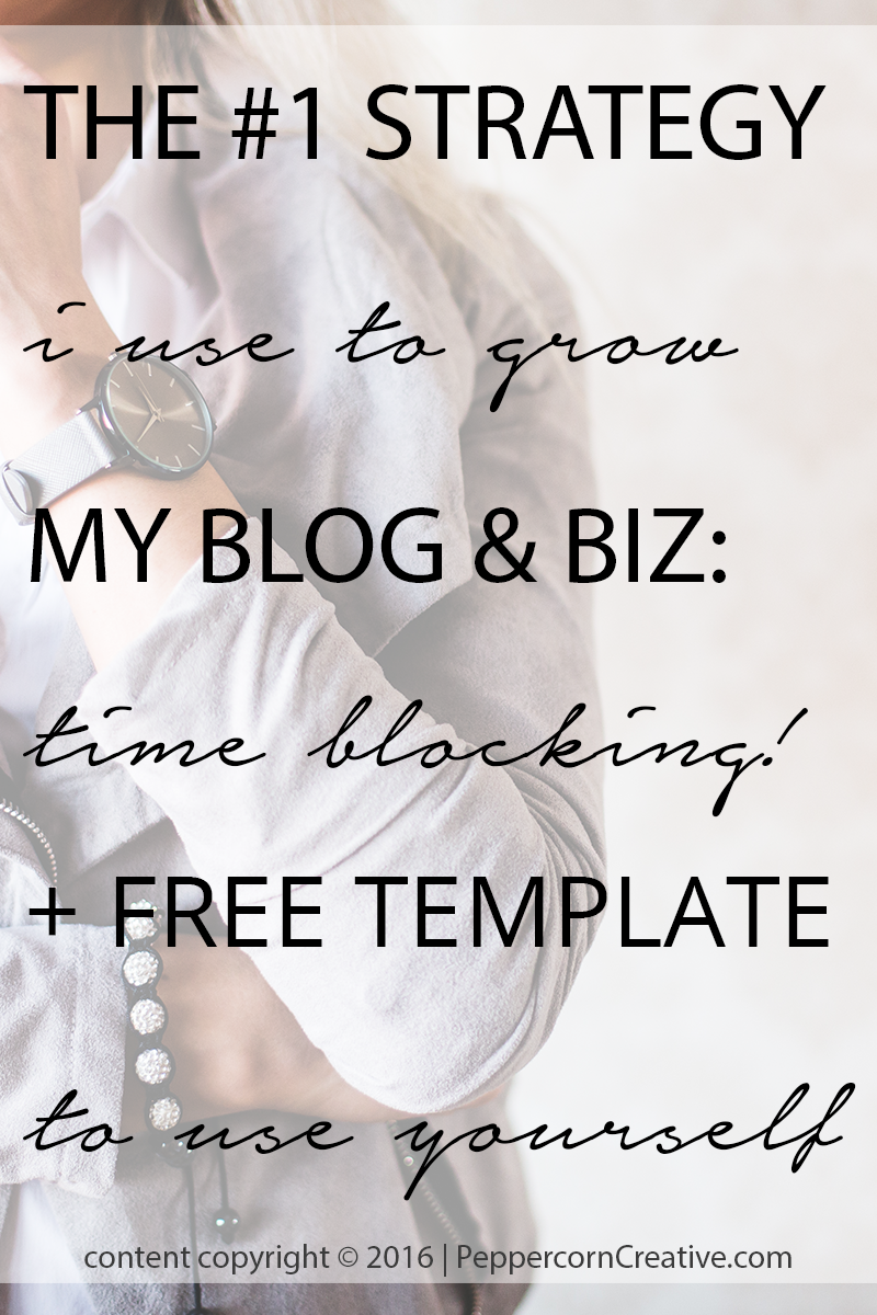 The #1 Thing I Do To Grow My Blog & Business: Time Management - Time Blocking | Peppercorn Creative website design firm and blog & business mentor in Vancouver BC