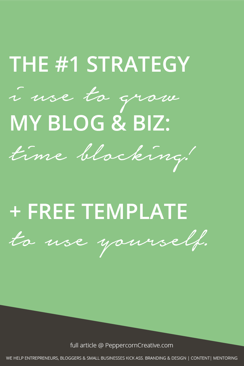 The #1 strategy I use to grow my blog & business: Time blocking + free printable template - PeppercornCreative.com | website design agency and blog & business mentor in Vancouver BC