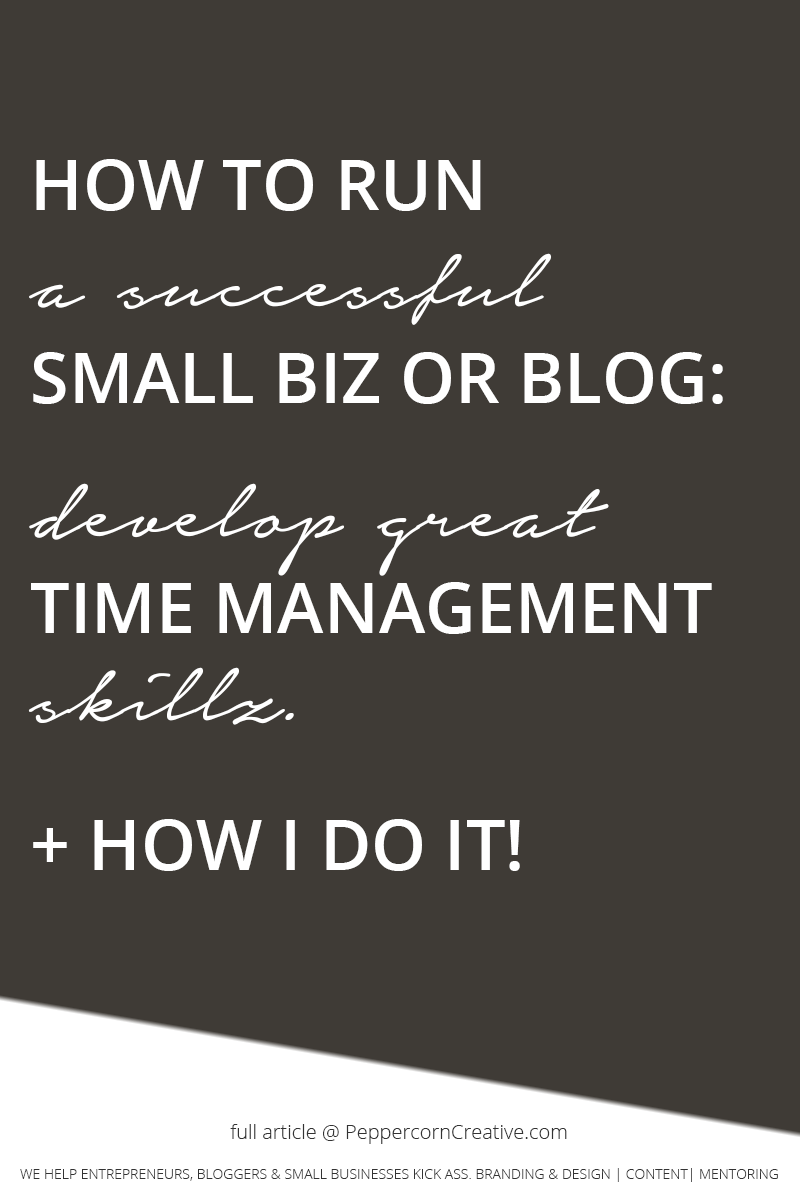 Blogging tips + small business hacks: Time management (how I do it!) - PeppercornCreative.com | website design agency and blog & business mentor in Vancouver BC