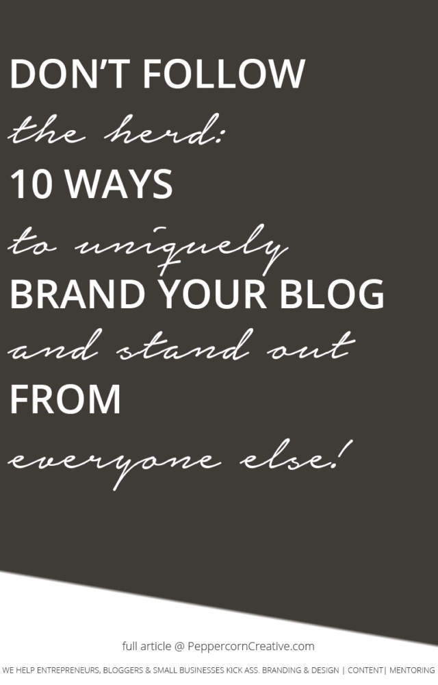10 ways to uniquely brand your blog and stand out from everyone else - PeppercornCreative.com   website design agency and blog & business mentor in Vancouver BC