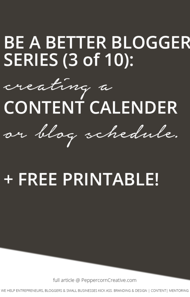Be a Better Blogger Series - Free content calendar and blog schedule | Blogging tips and tricks with free printable - PeppercornCreative.com | website design agency and blog & business mentor in Vancouver BC
