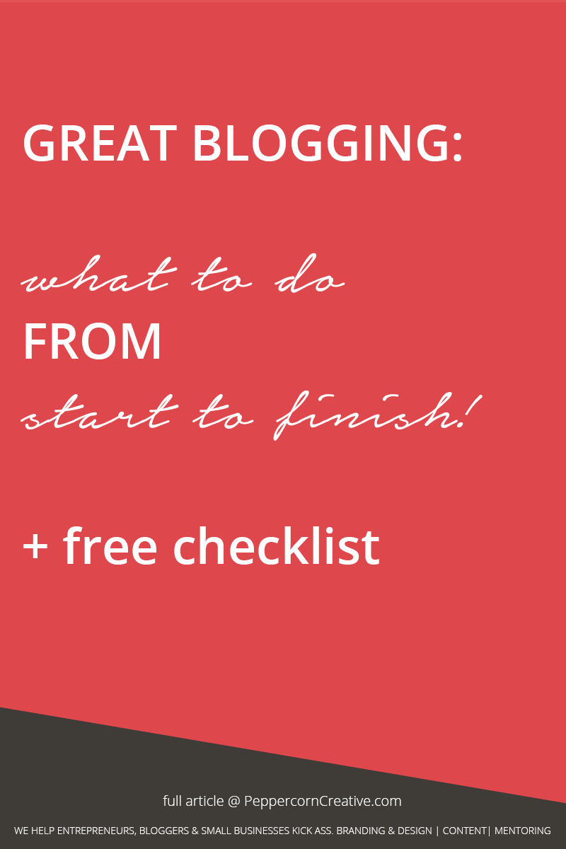 Great blogging checklist | How to write a blog post  - PeppercornCreative.com | website design agency and blog & business mentor in Vancouver BC