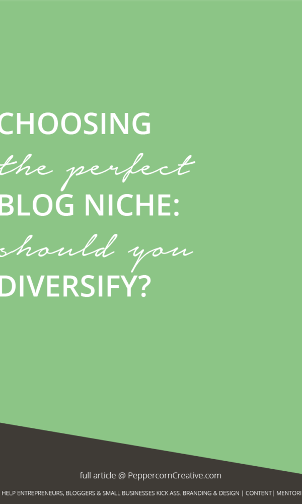 How to choose the perfect blog niche - PeppercornCreative.com | website design agency and blog & business mentor in Vancouver BC