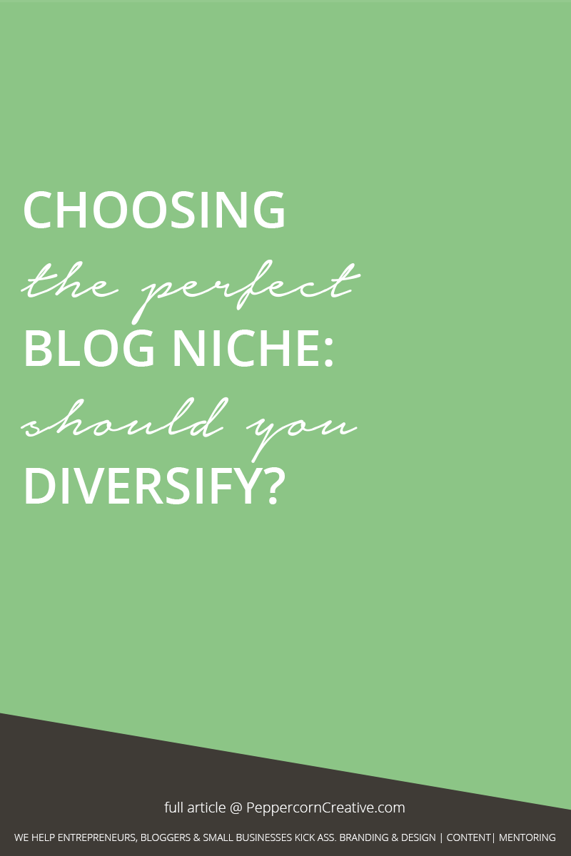 How to choose the perfect blog niche | blogging tips, branding tips  - PeppercornCreative.com | website design agency and blog & business mentor in Vancouver BC