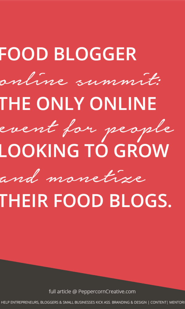 Food Blogger Conference | Food Blogger Summit - PeppercornCreative.com | website design agency and blog & business mentor in Vancouver BC