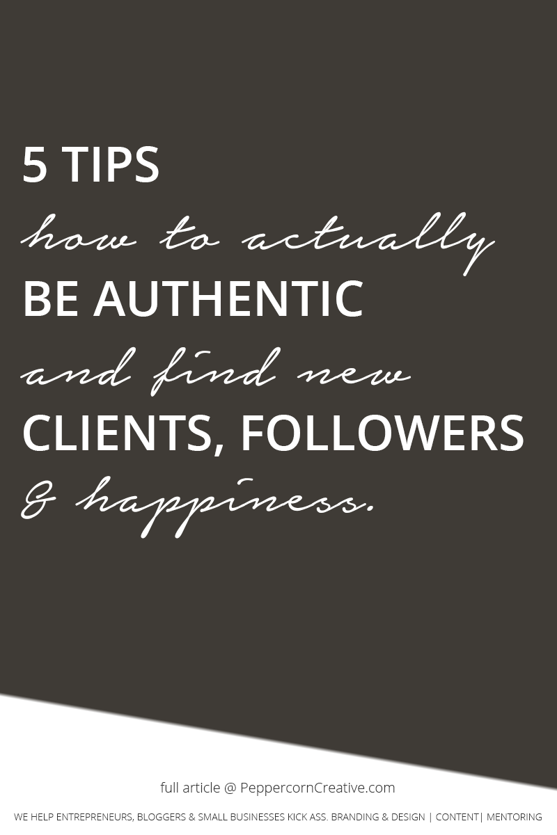 Tips on how to actually be authentic on your blog or social media - small business tips |  - PeppercornCreative.com | website design agency and blog & business mentor in Vancouver BC