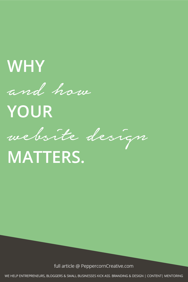 Why your website design matters - PeppercornCreative.com | website design agency and blog & business mentor in Vancouver BC