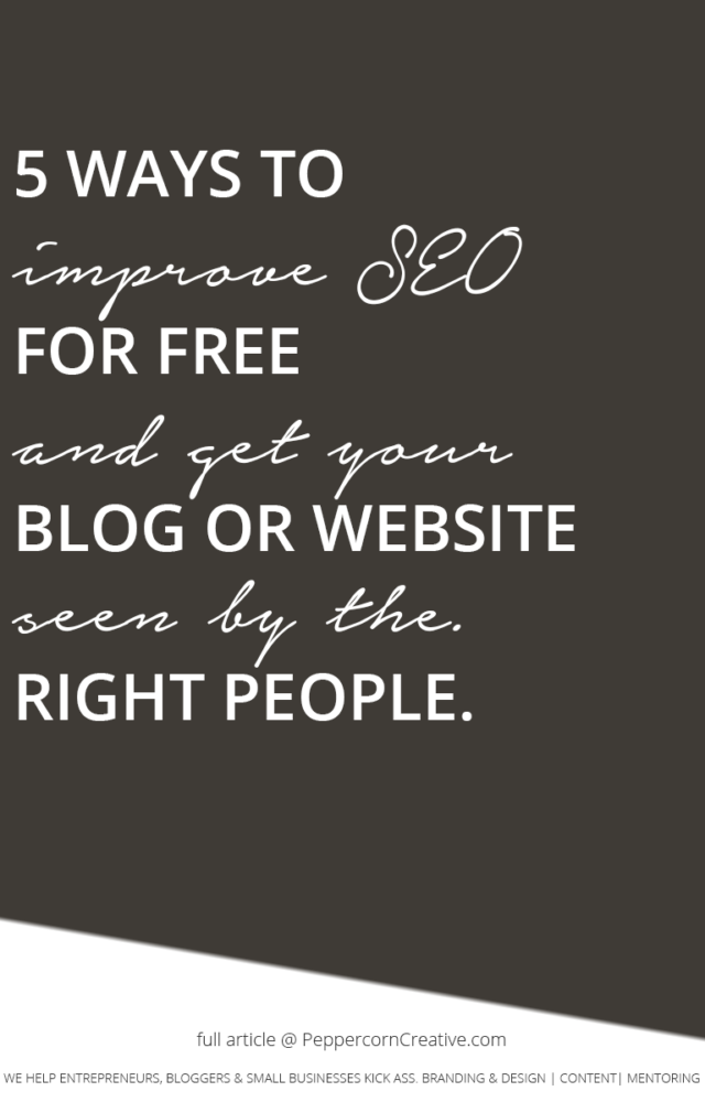 5 Ways to improve SEO for free on your blog or website - PeppercornCreative.com | website design agency and blog & business mentor in Vancouver BC