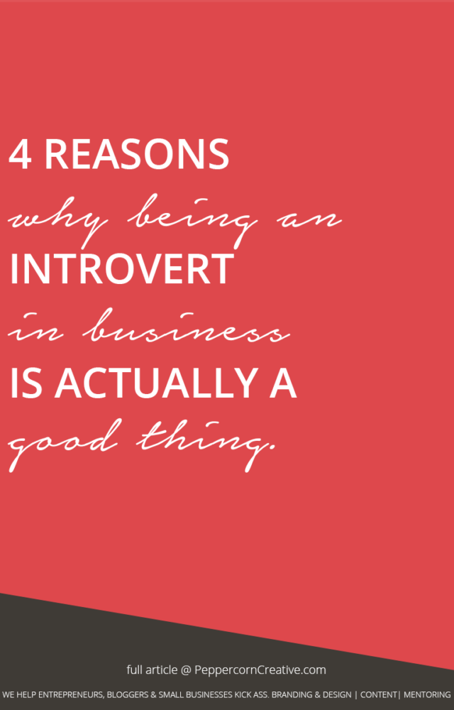 4 Reasons Why Being An Introvert in Business is Actually A Good Thing - PeppercornCreative.com | website design agency and blog & business mentor in Vancouver BC