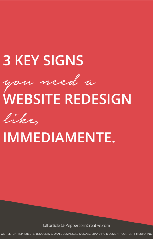 3 Key signs you need a website redesign - PeppercornCreative.com | website design agency and blog & business mentor in Vancouver BC