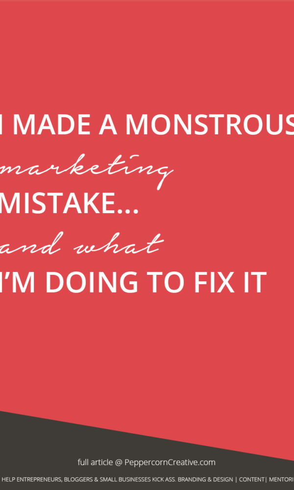 My huge marketing mistake & how I'm fixing it - PeppercornCreative.com | website design agency and blog & business mentor in Vancouver BC