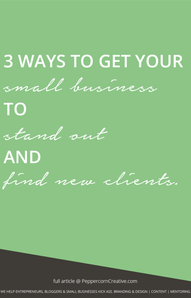 3 Ways to Get Your Small Business to Stand Out & Find More Clients | website design agency and blog & business mentor in Vancouver BC